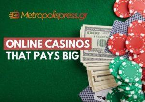 Online Casinos That Pays Big